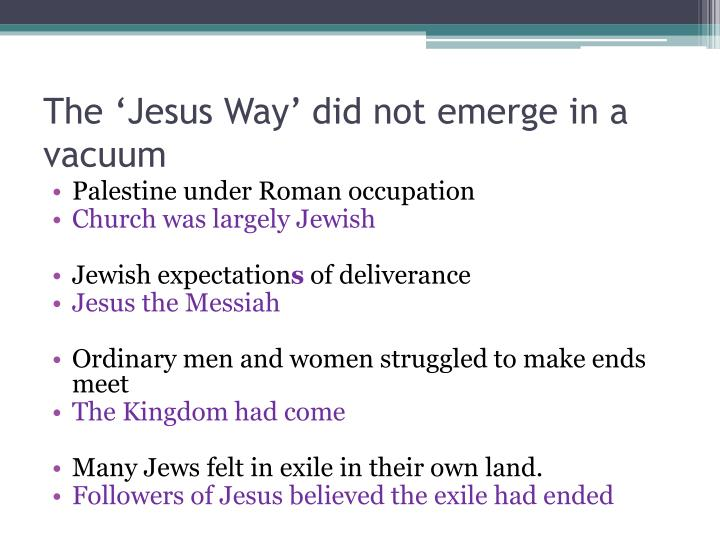 The 'Jesus Way' did not emerge in a vacuum