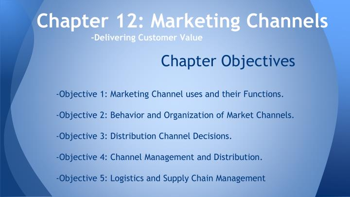 Chapter 12 marketing channels delivering customer value