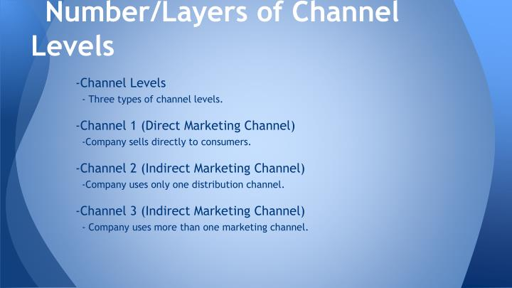 Number/Layers of Channel Levels