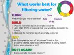 what works best for filtering water
