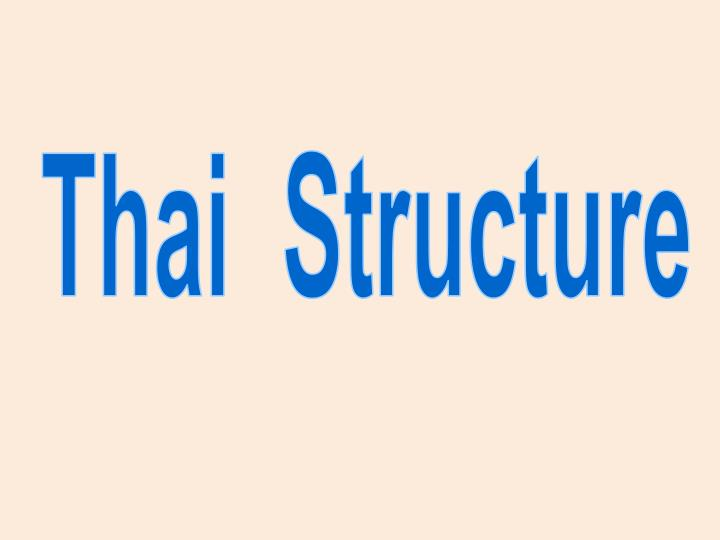 Thai  Structure