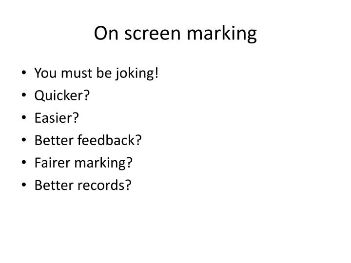 On screen marking