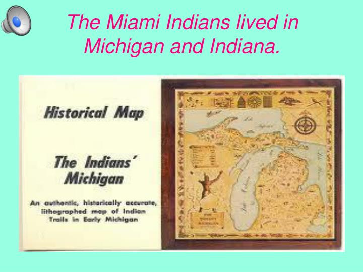 The miami indians lived in michigan and indiana