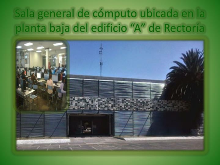"""Sala general de cómputo ubicada en la planta baja del edificio """"A"""" de Rectoría"""