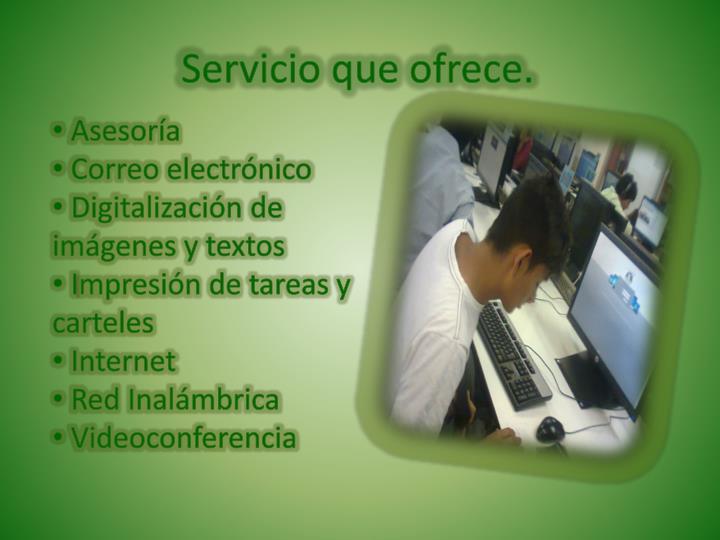 Servicio que ofrece.