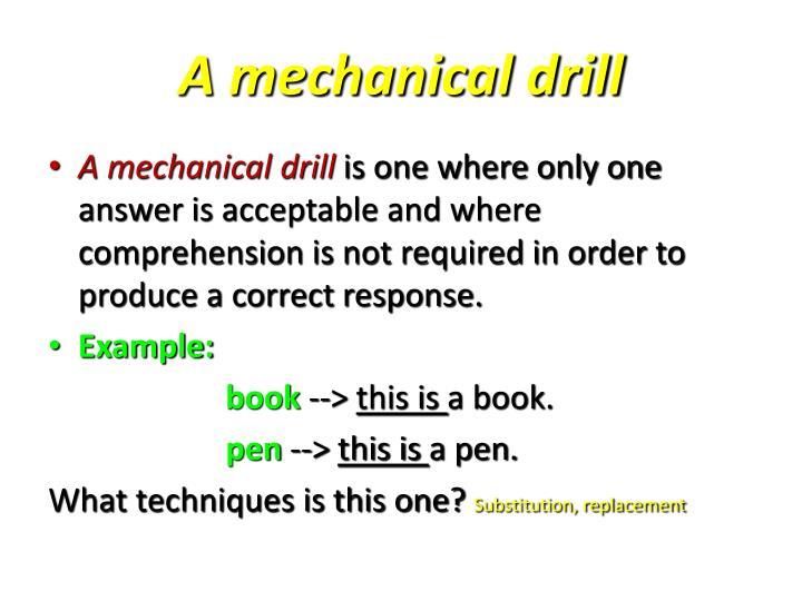 A mechanical drill