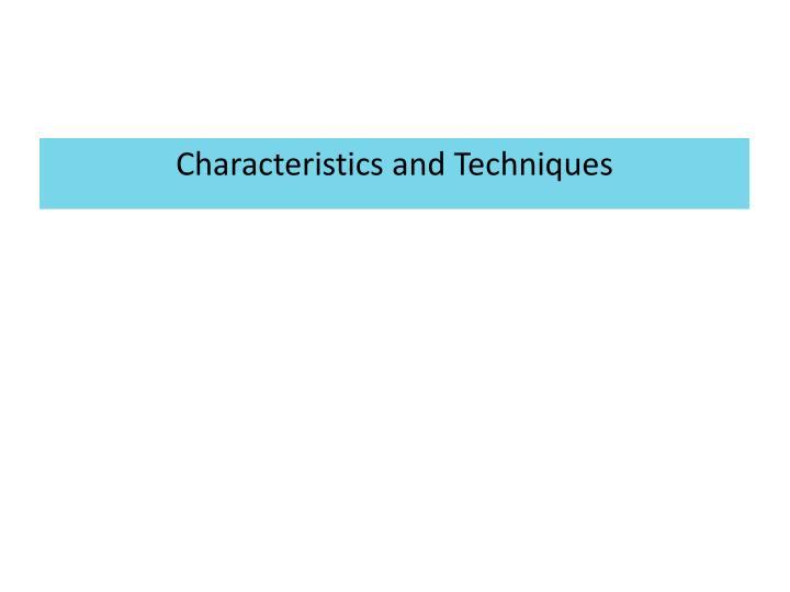 Characteristics and Techniques