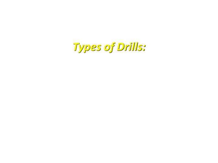 Types of Drills: