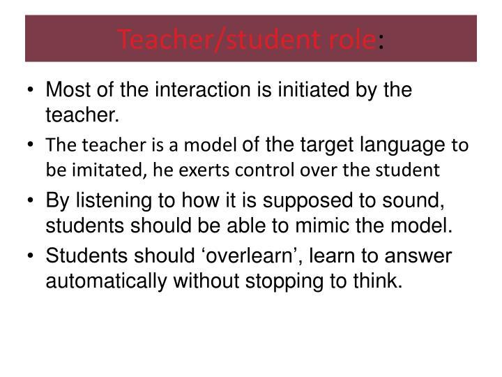 Teacher/student role