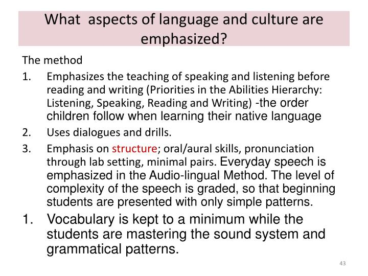 What  aspects of language and culture are emphasized?