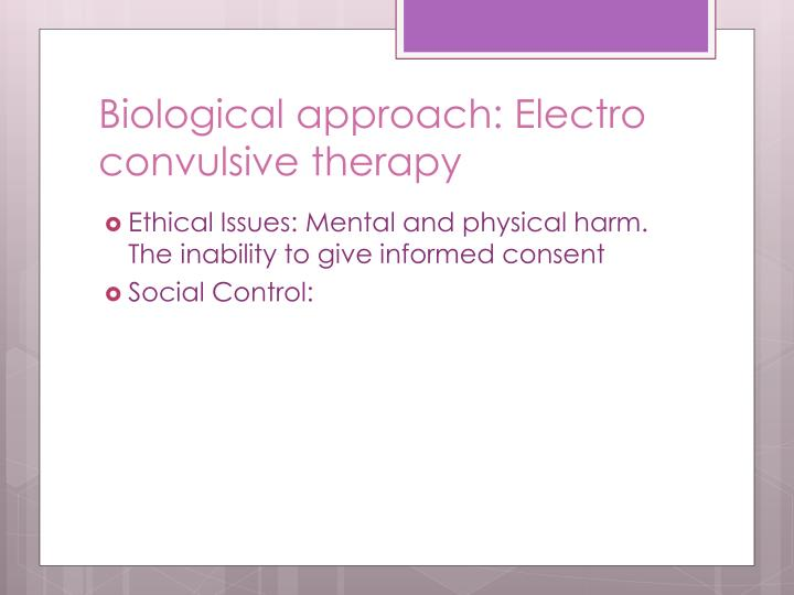 Biological approach: Electro convulsive therapy