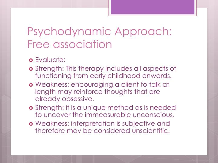 Psychodynamic Approach: Free association