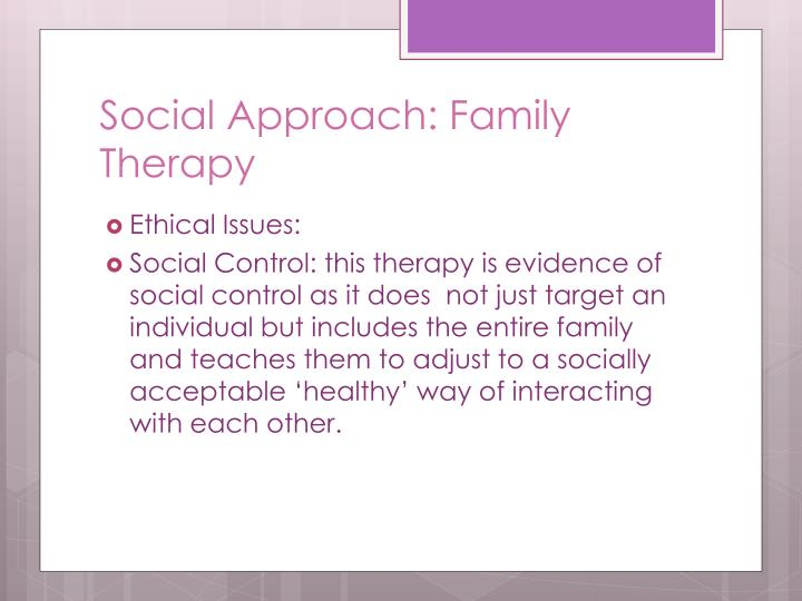 Social Approach: Family Therapy