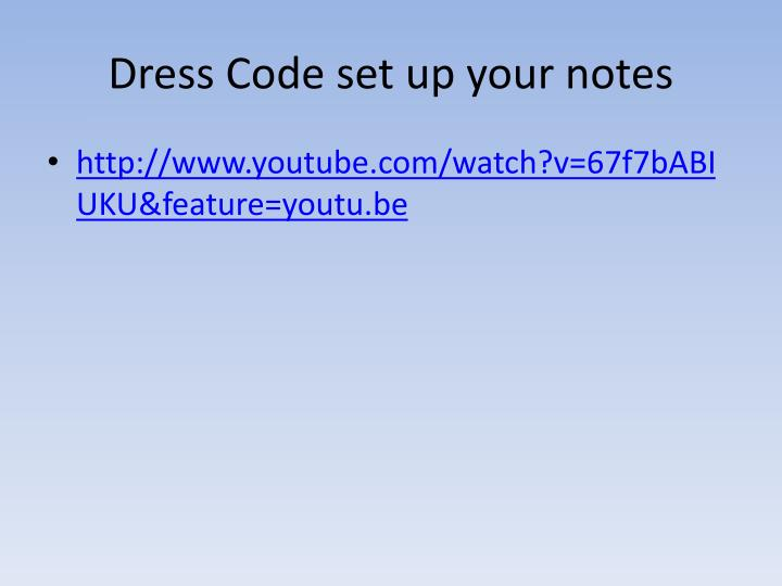 Dress code set up your notes