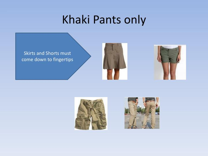 Khaki Pants only