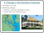 v change in the southern colonies
