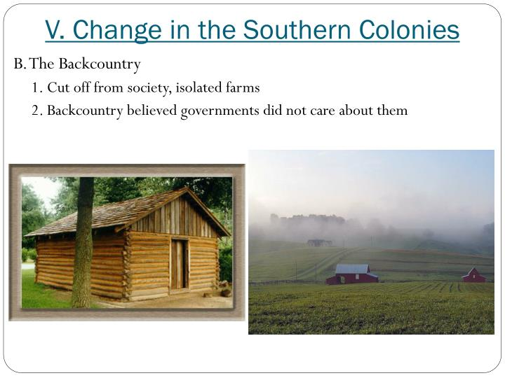V. Change in the Southern Colonies