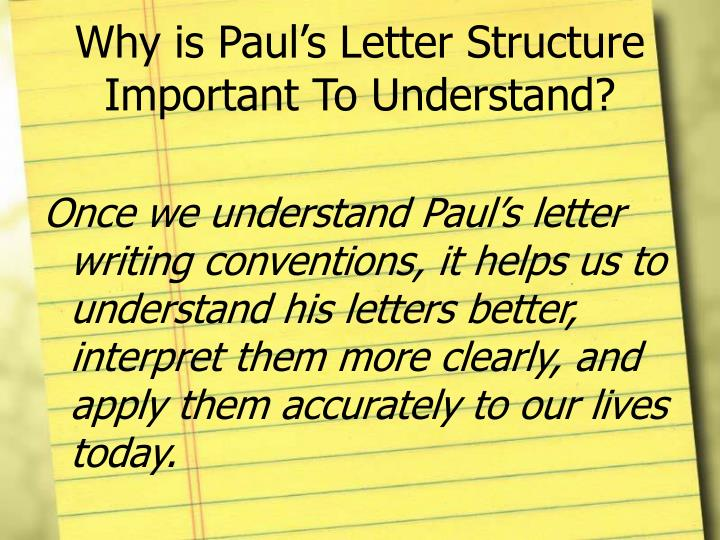 Why is Paul's Letter Structure Important To Understand?