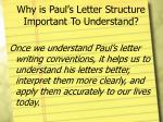 why is paul s letter structure important to understand