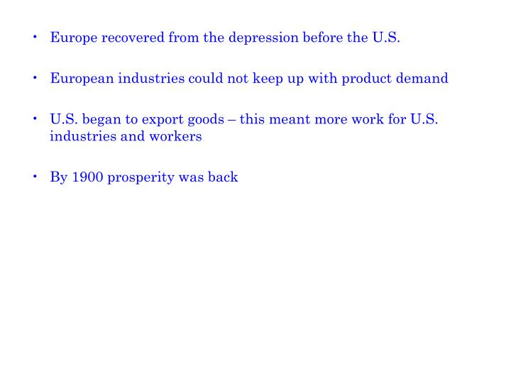 Europe recovered from the depression before the U.S.