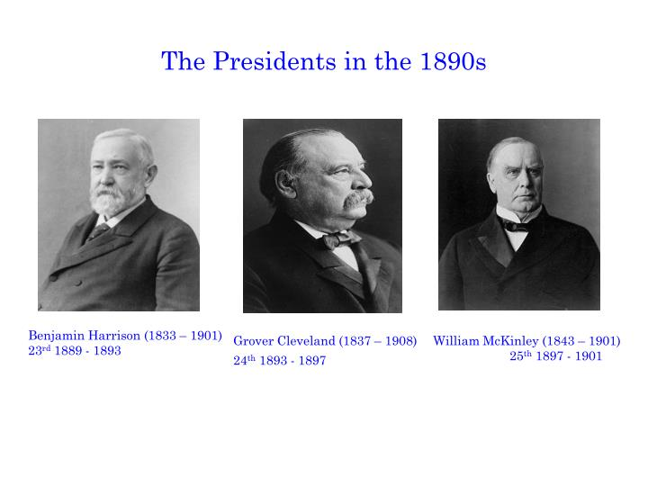 The Presidents in the 1890s
