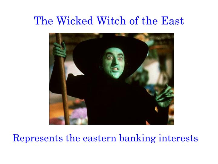 The Wicked Witch of the East