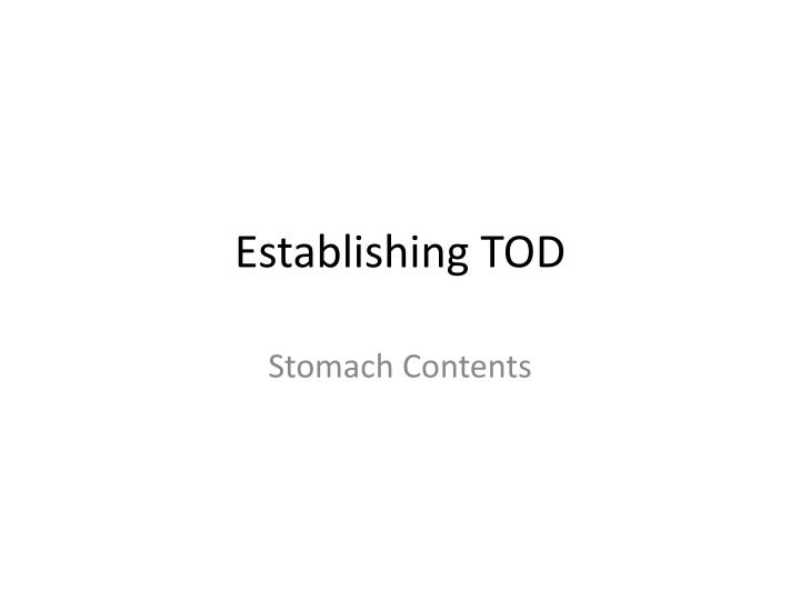 Establishing tod