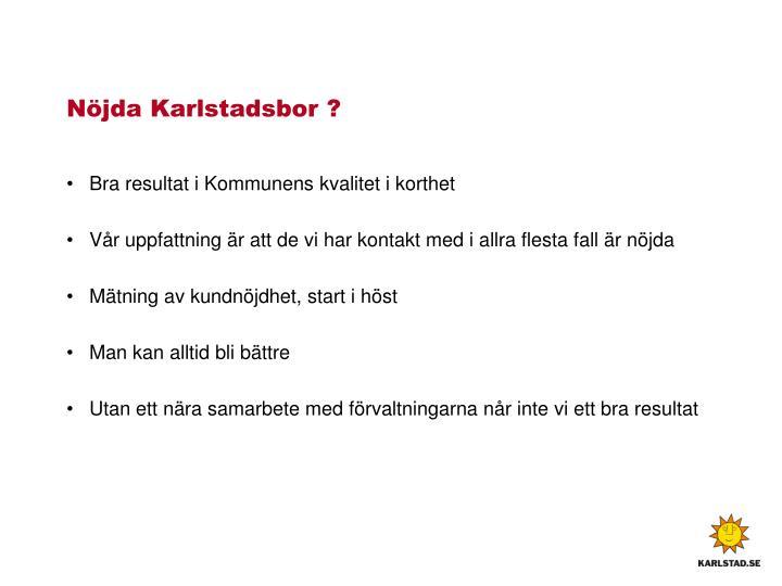 Nöjda Karlstadsbor ?