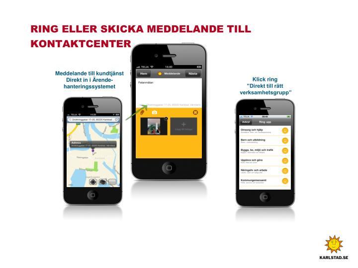 RING ELLER SKICKA MEDDELANDE TILL KONTAKTCENTER