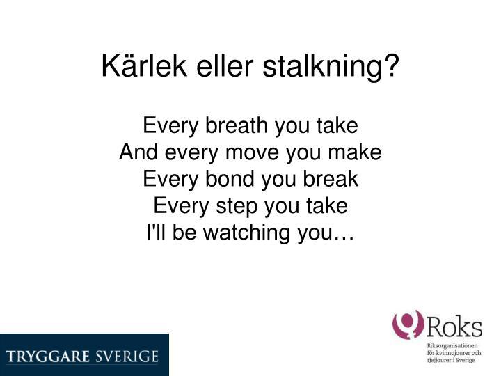 Kärlek eller stalkning?