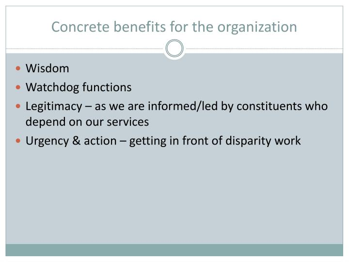 Concrete benefits for the organization