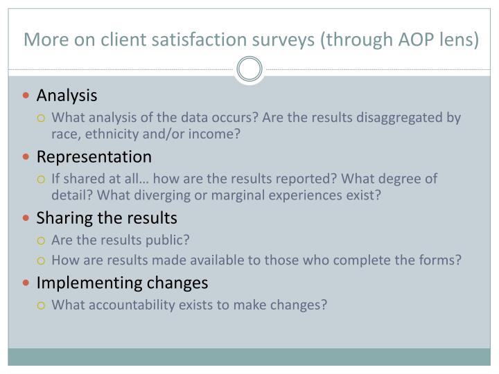 More on client satisfaction surveys (through AOP lens)