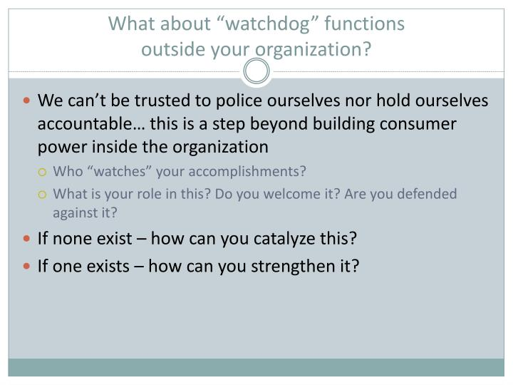 "What about ""watchdog"" functions"