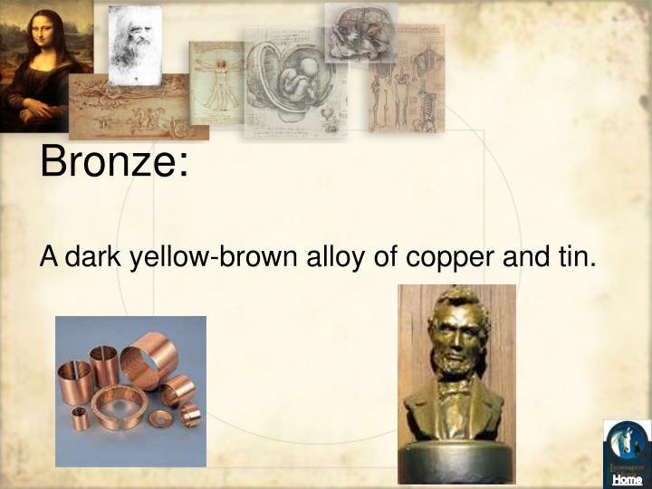 Bronze: