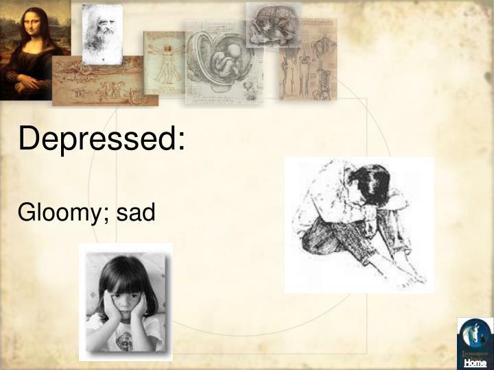 Depressed: