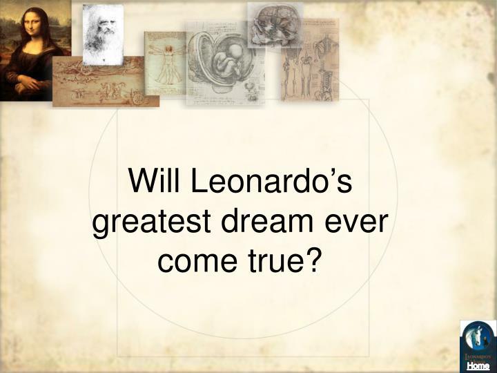 Will Leonardo's greatest dream ever come true?
