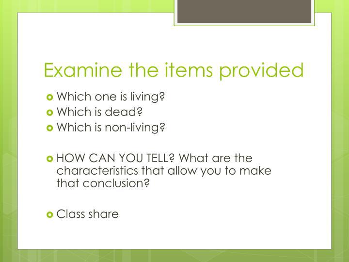 Examine the items provided