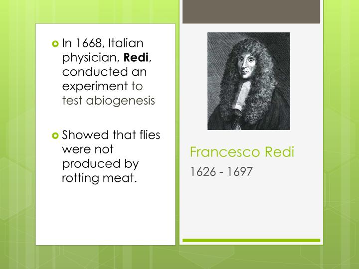 In 1668, Italian physician,
