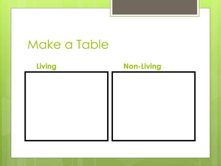Make a Table