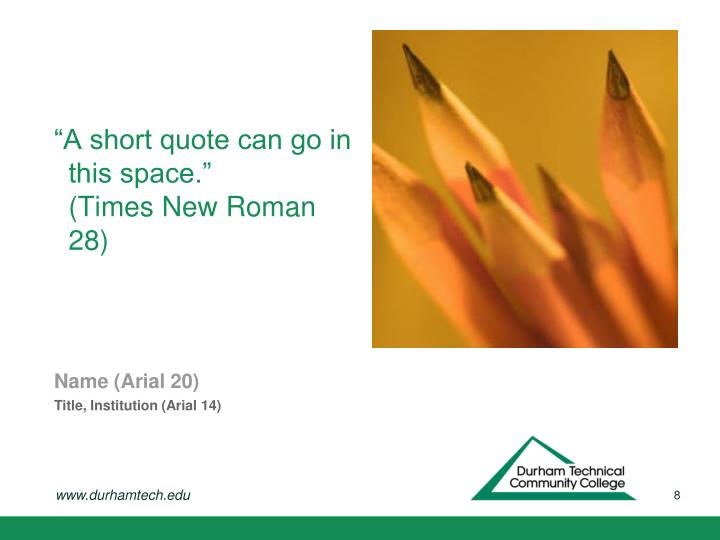 """A short quote can go in this space."""