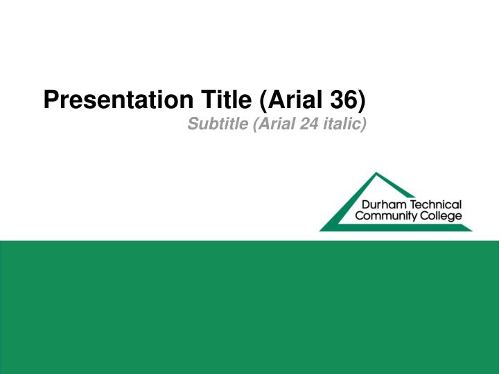 Presentation title arial 36