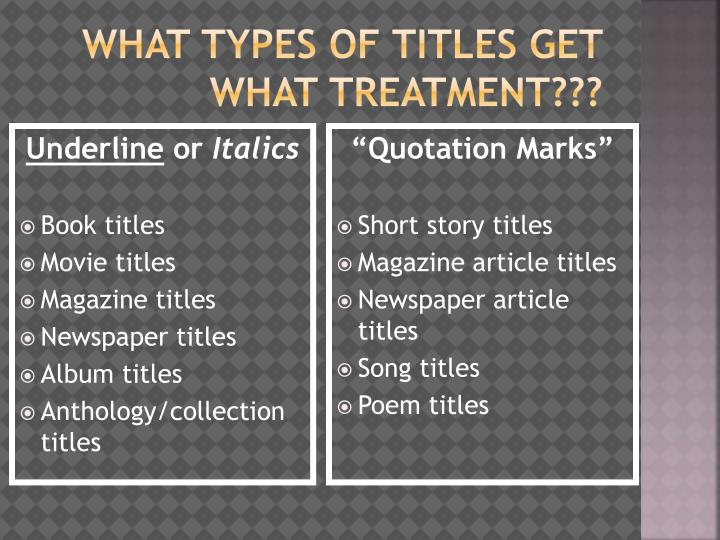What types of titles get what treatment???