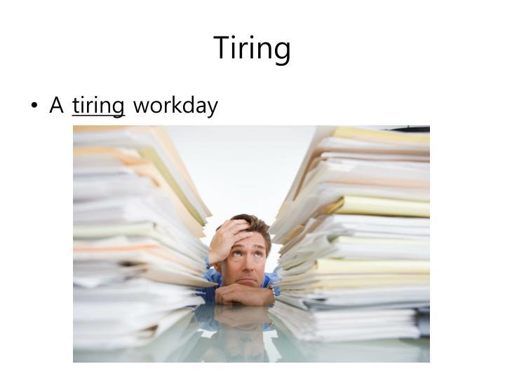 Tiring