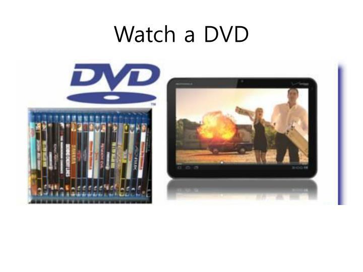 Watch a DVD