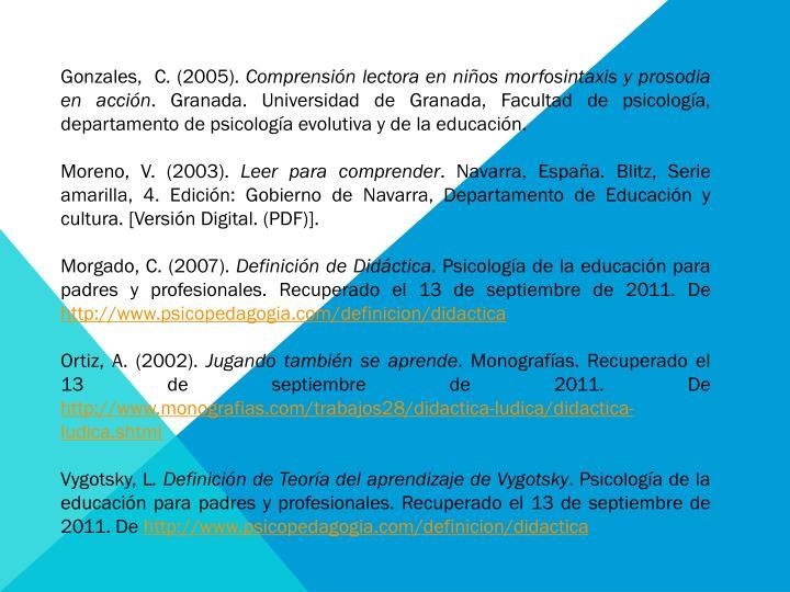 Gonzales,  C. (2005).