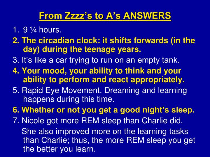 From Zzzz's to A's ANSWERS