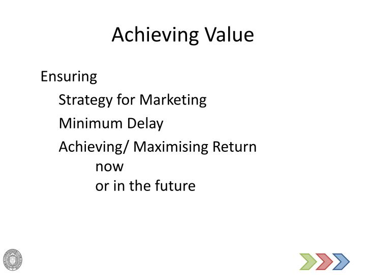 Achieving Value