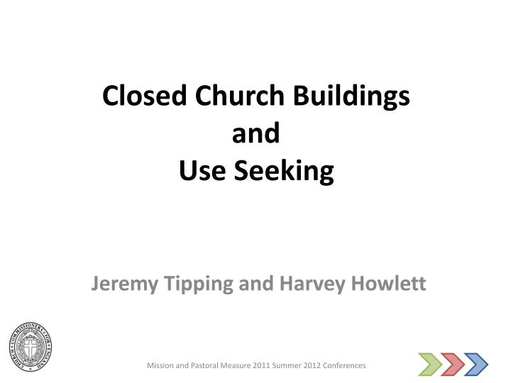 Closed church buildings and use seeking