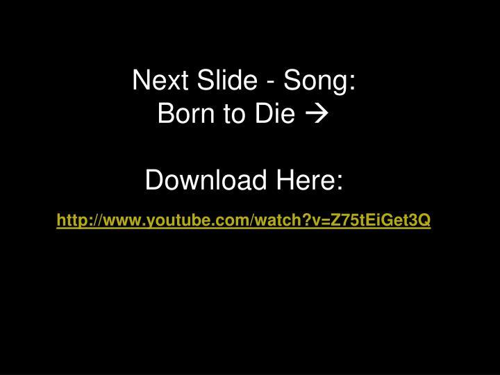 Next Slide - Song: