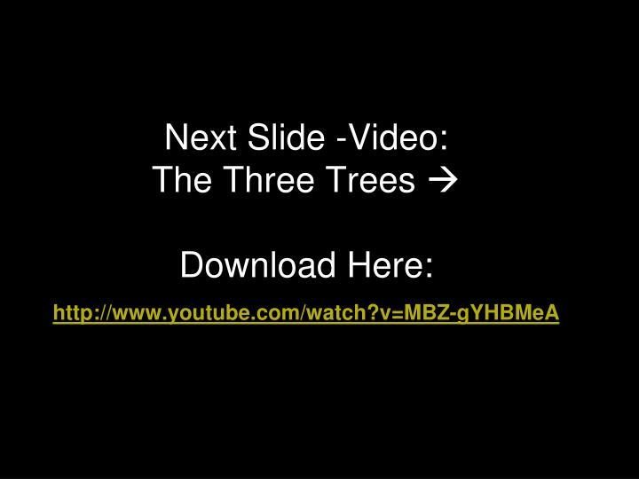 Next Slide -Video: